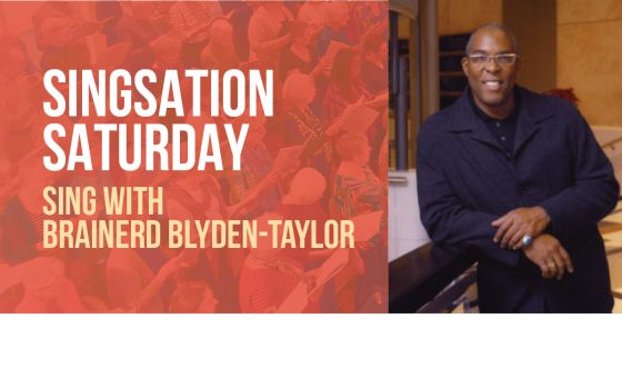 Singsation Saturday with Brainerd Blyden-Taylor