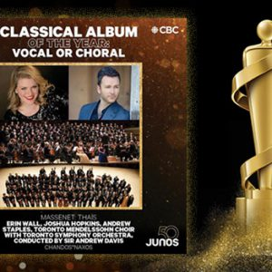 TMC wins JUNO Award for Classical Album of the Year: Vocal or Choral with Toronto Symphony Orchestra for Massenet's Thaïs