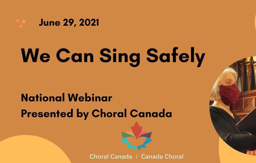 Choral Canada Webinar-We can sing safely